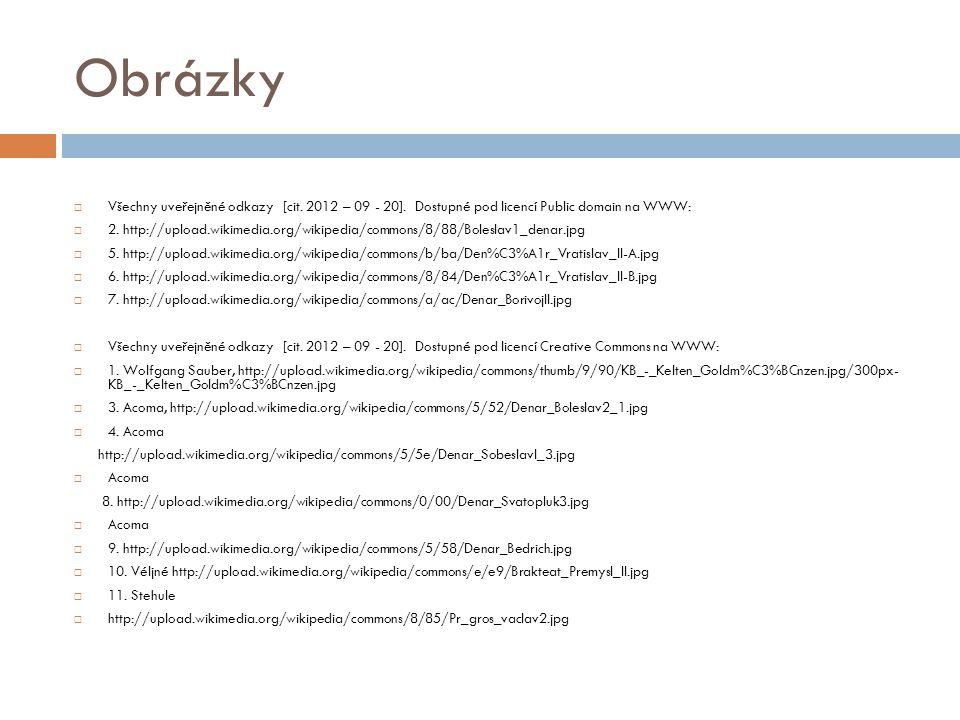Obrázky Všechny uveřejněné odkazy [cit. 2012 – 09 - 20]. Dostupné pod licencí Public domain na WWW: